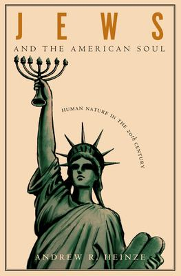 Jews and the American Soul: Human Nature in the Twentieth Century 9780691117553