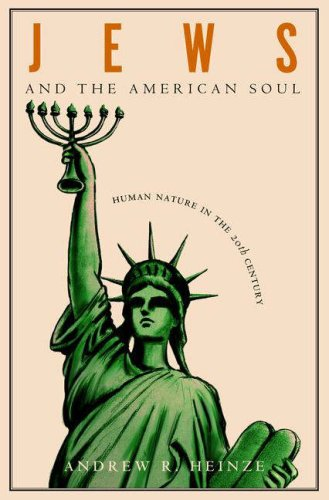 Jews and the American Soul: Human Nature in the Twentieth Century 9780691127750
