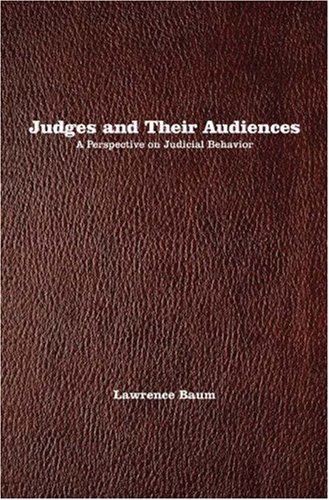 Judges and Their Audiences: A Perspective on Judicial Behavior 9780691138275