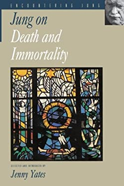 Jung on Death and Immortality 9780691006758