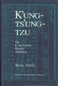K'Ung-Ts'ung-Tzu: The K'Ung Family Masters' Anthology: A Study and Translation of Chapters 1-10, 12-14 9780691067704