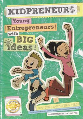 Kidpreneurs: Young Entrepreneurs with Big Ideas! 9780692004241