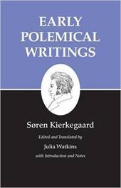 Kierkegaard's Writings, I: Early Polemical Writings