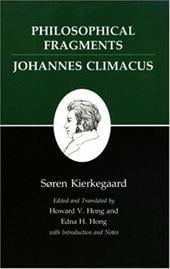 Kierkegaard's Writings, VII: Philosophical Fragments, or a Fragment of Philosophy/Johannes Climacus, or de Omnibus Dubitandum Est. 2544912