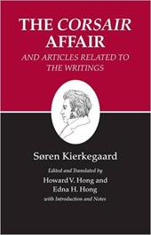"Kierkegaard's Writings, XIII: The ""Corsair Affair"" and Articles Related to the Writings 2553999"