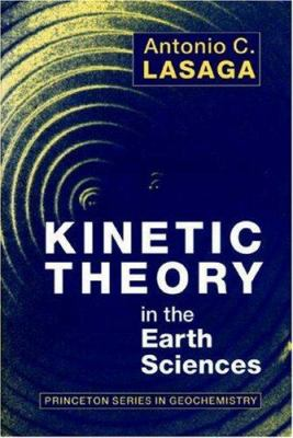 Kinetic Theory in the Earth Sciences 9780691037486