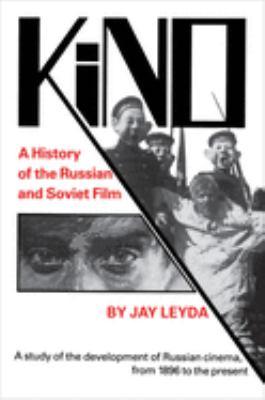 Kino: A History of the Russian and Soviet Film - Leyda, Jay