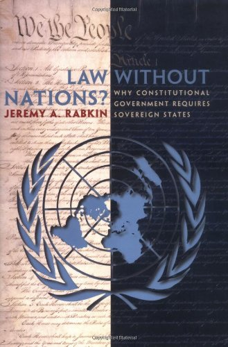 Law Without Nations?: Why Constitutional Government Requires Sovereign States 9780691095301