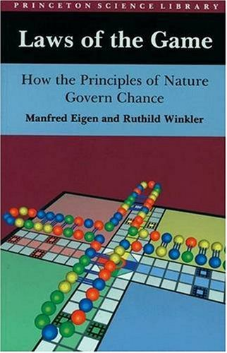 Laws of the Game: How the Principles of Nature Govern Chance - Eigen, Manfred / Kimber, Robert / Kimber, Rita