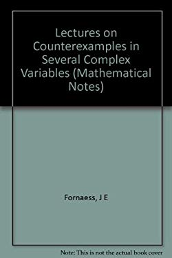 Lectures on Counterexamples in Several Complex Variables 9780691084565