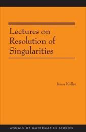 Lectures on Resolution of Singularities