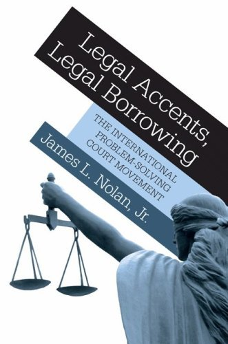 Legal Accents, Legal Borrowing: The International Problem-Solving Court Movement 9780691129525