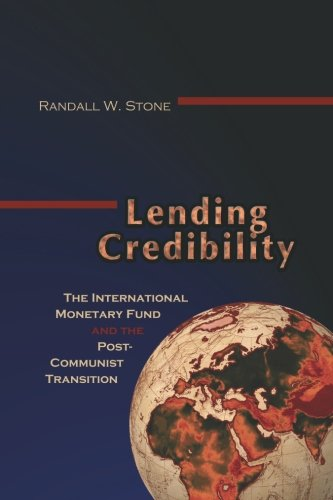 Lending Credibility: The International Monetary Fund and the Post-Communist Transition 9780691095295