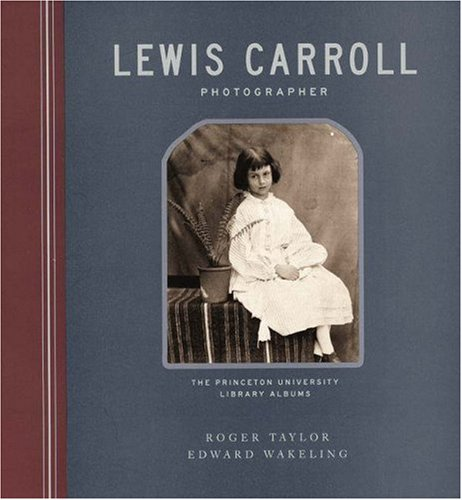 Lewis Carroll, Photographer: The Princeton University Library Albums 9780691074436