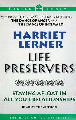 Life Preservers: Staying Afloat in All Your Relationships: Life Preservers: Staying Afloat in All Your Relationships 9780694516551