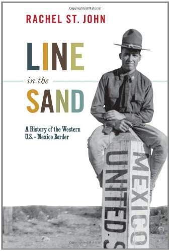 Line in the Sand: A History of the Western U.S.-Mexico Border 9780691141541