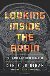 Looking Inside the Brain: The Power of Neuroimaging 22243108