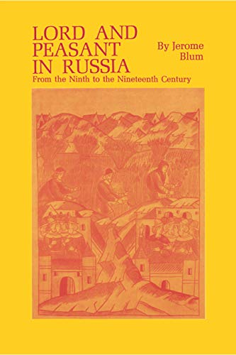 Lord and Peasant in Russia: From the Ninth to the Nineteenth Century 9780691007649