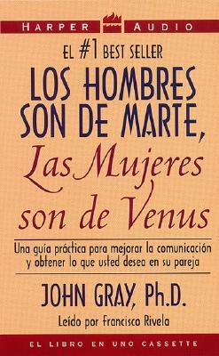 Los Hombres Son de Marte, Las Mujeres Son de Venus: Los Hombres Son de Marte, Las Mujeres Son de Venus = Men Are from Mars, Women Are from Venus 9780694516780