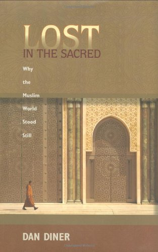 Lost in the Sacred: Why the Muslim World Stood Still 9780691129112