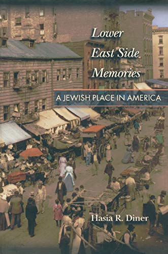 Lower East Side Memories: A Jewish Place in America 9780691007472