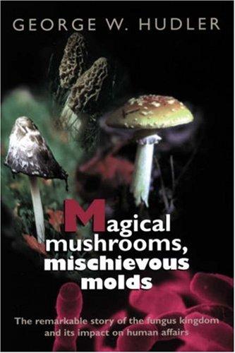 Magical Mushrooms, Mischievous Molds 9780691070162