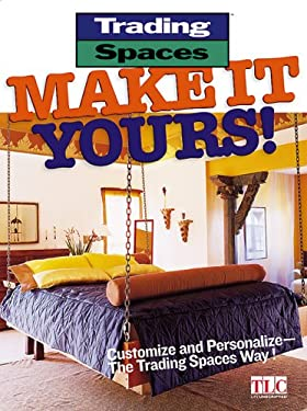 Make It Yours!: Customize and Personalize--The Trading Spaces Way! 9780696217272