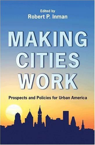Making Cities Work: Prospects and Policies for Urban America 9780691131054