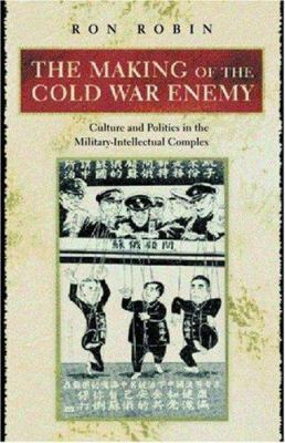 Making of the Cold War Enemy: Culture & Politics in the Mili 9780691011714