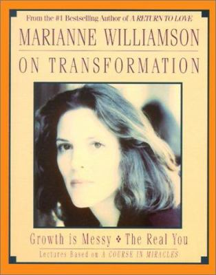 Marianne Williamson on Transforming Your Life: Marianne Williamson on Transforming Your Life 9780694516254
