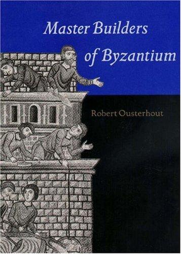 Master Builders of Byzantium 9780691005355