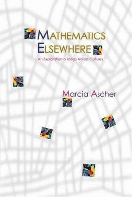 Mathematics Elsewhere : An Exploration of Ideas Across Cultures