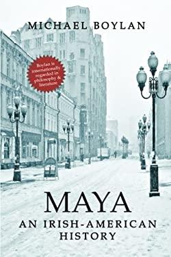 Maya: An Irish-American History (De Anima) (Volume 4)