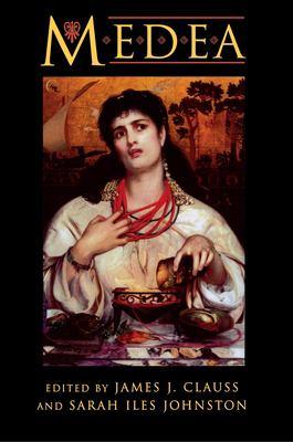Medea: Essays on Medea in Myth, Literature, Philosophy, and Art 9780691043760
