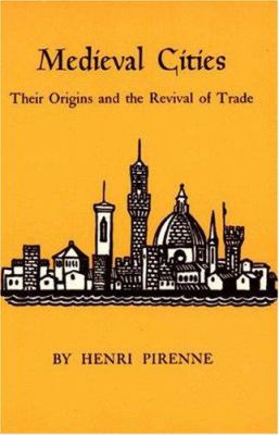 Medieval Cities: Their Origins and the Revival of Trade 9780691007601