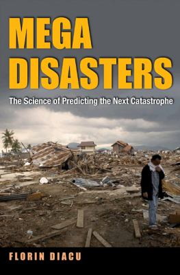 Megadisasters: The Science of Predicting the Next Catastrophe 9780691133508
