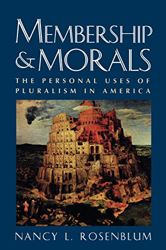 Membership and Morals: The Personal Uses of Pluralism in America 9780691016894