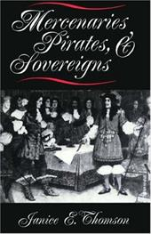 Mercenaries, Pirates, and Sovereigns: State-Building and Extraterritorial Violence in Early Modern Europe 2545396