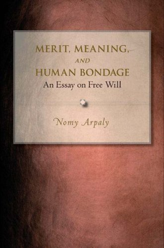 Merit, Meaning, and Human Bondage: An Essay on Free Will 9780691124339