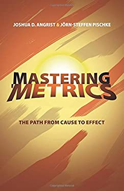 Metrics - How Economists Learn About Cause and Effect