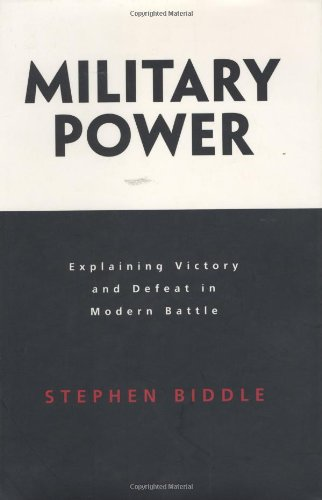 Military Power: Explaining Victory and Defeat in Modern Battle 9780691116457