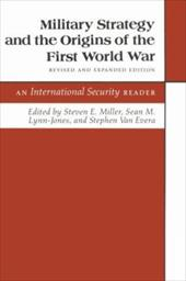 """Military Strategy and the Origins of the First World War: An """"International Security"""" Reader. (Revised and Expanded) - Miller, Steven E. / Van Evera, Stephen / Lynn-Jones, Sean M."""