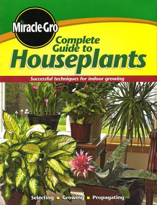 Miracle-Gro Complete Guide to Houseplants 9780696236358