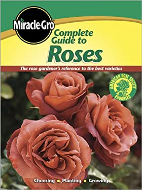 Miracle-Gro Complete Guide to Roses 9780696236624