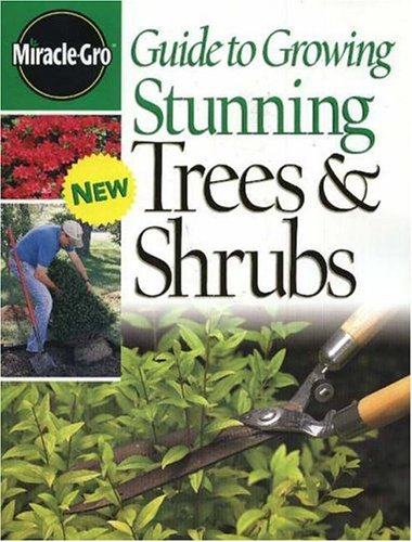 Miracle-Gro Guide to Growing Stunning Trees & Shrubs 9780696221477