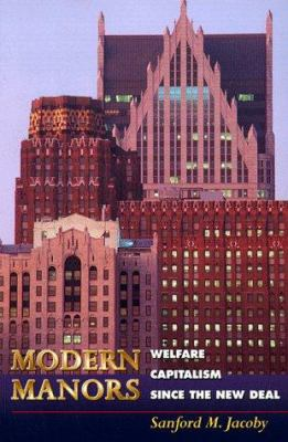 Modern Manors: Welfare Capitalism Since the New Deal 9780691007434