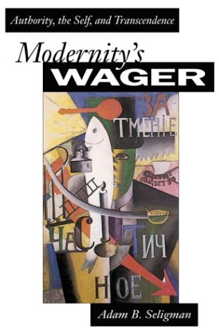 Modernity's Wager: Authority, the Self, and Transcendence 9780691116365