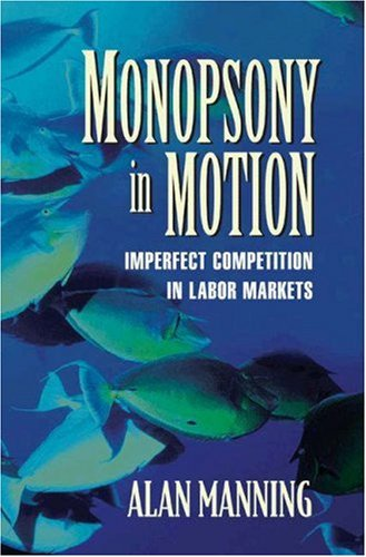 Monopsony in Motion: Imperfect Competition in Labor Markets 9780691113128