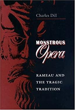 Monstrous Opera: Rameau & the Tragic Tradition 9780691044439