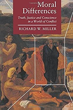 Moral Differences: Truth, Justice & Conscience in a World of 9780691020921